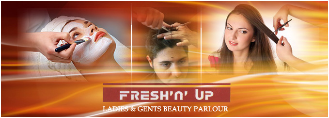 "FRESH ""N' UP Ladies & Gents Beauty Parlour :."