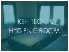 High-Tech  & Hygienic Room