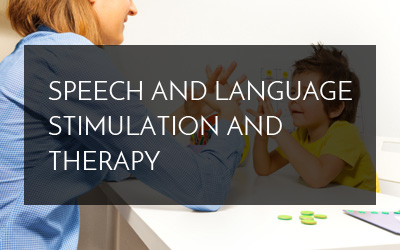 Speech and Language Stimulation and Therapy
